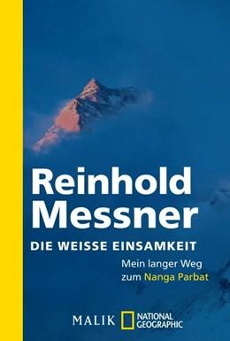 Abbildung von Messner | Die weiße Einsamkeit | 2018 | Mein langer Weg zum Nanga Parb...