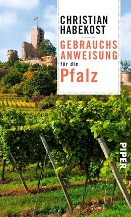 Abbildung von Habekost | Gebrauchsanweisung für die Pfalz | 1. Auflage | 2018 | beck-shop.de