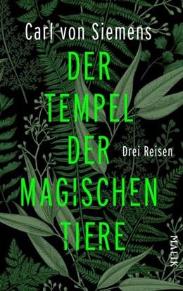 Abbildung von Siemens | Der Tempel der magischen Tiere | 1. Auflage | 2018 | beck-shop.de