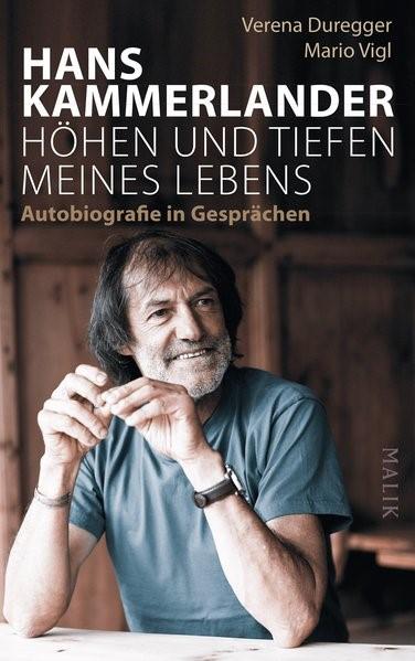 Hans Kammerlander - Höhen und Tiefen meines Lebens | Kammerlander / Duregger / Vigl, 2018 | Buch (Cover)