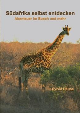 Abbildung von Deuse | Südafrika selbst entdecken | 1. Auflage | 2016 | beck-shop.de