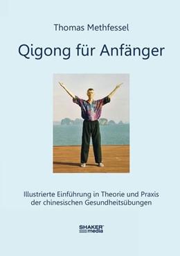 Abbildung von Methfessel | Qigong für Anfänger | 2016 | Illustrierte Einführung in The...