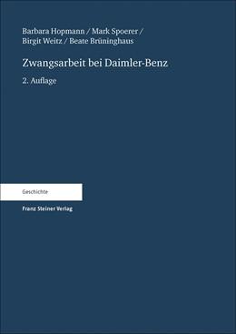 Abbildung von Hopmann / Spoerer / Weitz   Zwangsarbeit bei Daimler-Benz   2. Auflage   2017