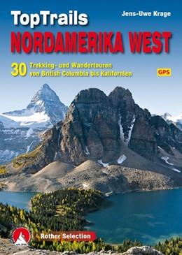 Abbildung von Krage | TopTrails Nordamerika West | 1. Auflage 2018 | 2018 | 30 Trekking- und Wandertouren ...