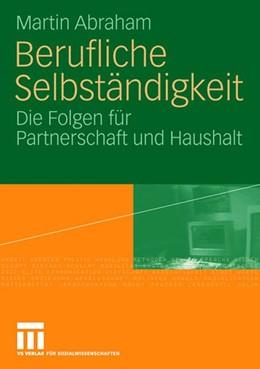 Abbildung von Abraham | Berufliche Selbständigkeit | 2006 | Die Folgen für Partnerschaft u...