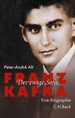 Abbildung von Alt, Peter-André | Franz Kafka | 3., durchgesehene Auflage | 2018 | Der ewige Sohn