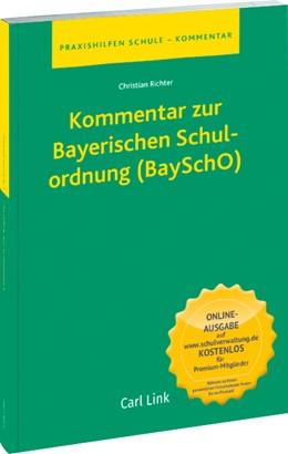 Abbildung von Richter | Kommentar zur Bayerischen Schulordnung (BaySchO) | 1. Auflage 2017 | 2017