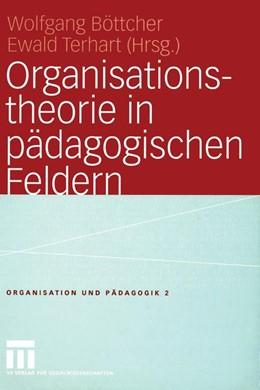 Abbildung von Böttcher / Terhart   Organisationstheorie in pädagogischen Feldern   2004   2004   Analyse und Gestaltung   2