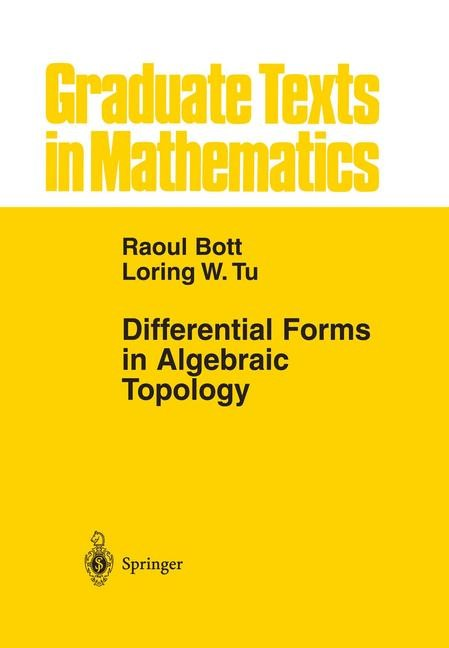 Differential Forms in Algebraic Topology | Bott / Tu | 1st ed. 1982. Corr. 3rd printing, 1995 | Buch (Cover)