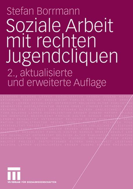 Soziale Arbeit mit rechten Jugendcliquen | Borrmann | 2., aktualisierte und erweiterte, 2006 | Buch (Cover)