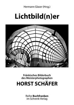 Abbildung von Schäfer / Glaser | Lichtbild(n)er | Originalauflage | 2017 | Fränkisches Bilderbuch des Mei...