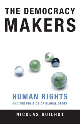 Abbildung von Guilhot | The Democracy Makers | 2005 | Human Rights and the Politics ...