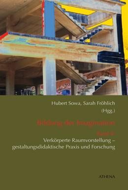 Abbildung von Sowa / Fröhlich | Bildung der Imagination (Band 4) | 1. Auflage | 2018 | beck-shop.de