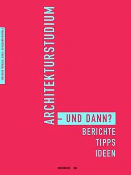 Abbildung von Fröhlich / Schulenburg | Architekturstudium - und dann? | 2003 | Berichte, Tipps, Ideen