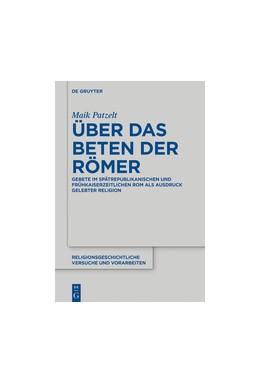 Abbildung von Patzelt | Über das Beten der Römer | 1. Auflage | 2018 | beck-shop.de