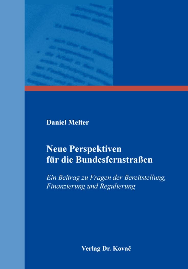 Abbildung von Melter | Neue Perspektiven für die Bundesfernstraßen | 2018
