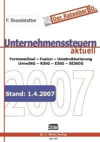 Unternehmenssteuern aktuell 2007 | Brandstetter, 2007 | Buch (Cover)