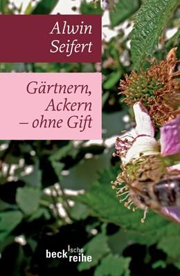 Abbildung von Seifert, Alwin | Gärtnern, Ackern - ohne Gift | 251. bis 255 Tsd. der Gesamtauflage | 2008 | 434