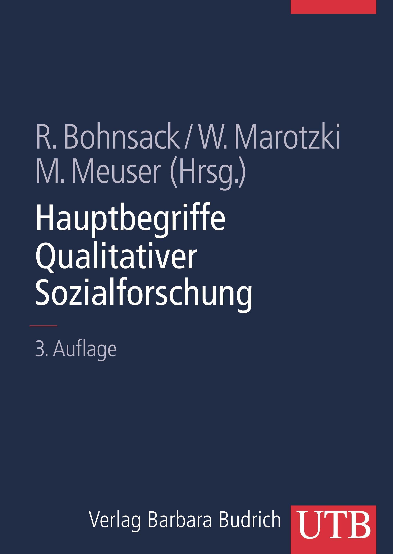 Abbildung von Bohnsack / Marotzki / Meuser | Hauptbegriffe Qualitativer Sozialforschung | durchges. Aufl. | 2010