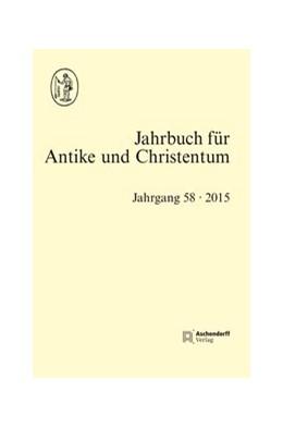 Abbildung von de Blaauw / Löhr   Jahrbuch für Antike und Christentum, Band 58-2015   1. Auflage   2016   beck-shop.de
