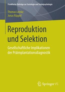 Abbildung von Lemke / Rüppel | Reproduktion und Selektion | 1. Aufl. 2017 | 2017 | Gesellschaftliche Implikatione...
