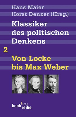Abbildung von Maier, Hans / Denzer, Horst | Klassiker des politischen Denkens Band II: Von John Locke bis Max Weber | 3. Auflage | 2007 | 1362 | beck-shop.de