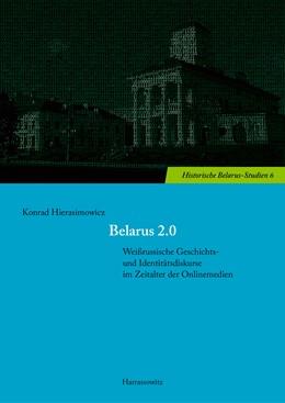 Abbildung von Hierasimowicz | Belarus 2.0 | 2017 | Weißrussische Geschichts- und ...