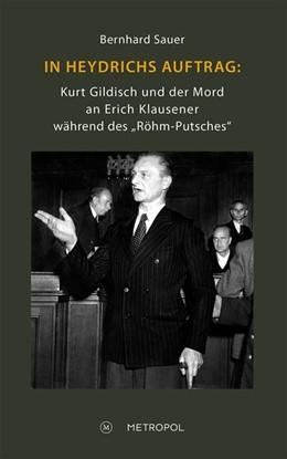 Abbildung von Sauer | In Heydrichs Auftrag: Kurt Gildisch und der Mord an Erich Klausener während des