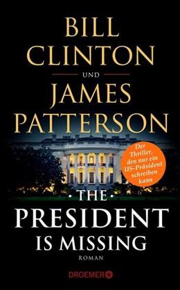 Abbildung von Clinton / Patterson   The President Is Missing   2018   Roman (dt. Ausgabe)