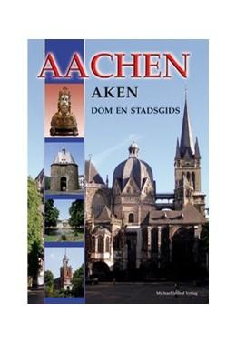 Abbildung von Dickmann   Aachen - Aken - Dom en Stadsgids   4., Aufl   2018   Niederländische Ausgabe