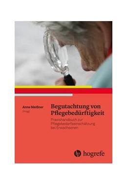 Abbildung von Meissner | Begutachtung von Pflegebedürftigkeit | 2018 | Praxishandbuch zur Pflegebedar...
