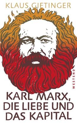 Abbildung von Gietinger | Karl Marx, die Liebe und das Kapital | 2018