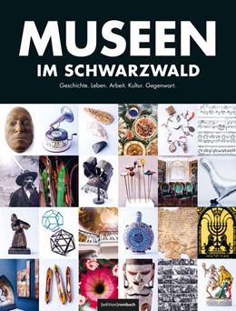 Abbildung von Hodeige / Wissing | Museen im Schwarzwald | 1. Auflage | 2017 | Mitte Süd