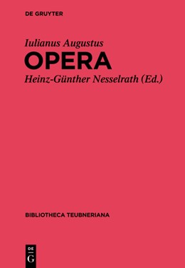 Abbildung von Iulianus Augustus / Nesselrath | Iuliani Augusti Opera | 1. Auflage | 2015 | beck-shop.de