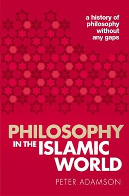 Abbildung von Adamson | Philosophy in the Islamic World | 2018 | A history of philosophy withou...