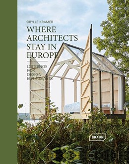 Abbildung von Kramer | Where Architects Stay in Europe - Lodgings for Design Enthusiasts | 2018