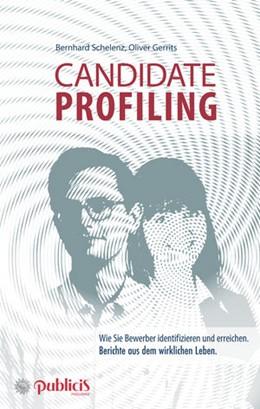 Abbildung von Schelenz / Gerrits | Candidate Profiling | 2018 | Wie SieBewerber identifizieren...