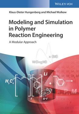 Abbildung von Hungenberg / Wulkow   Modeling and Simulation in Polymer Reaction Engineering   1. Auflage   2018   beck-shop.de