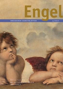 Abbildung von Dresdener Kunstblätter 4/2017 | 2017 | Engel