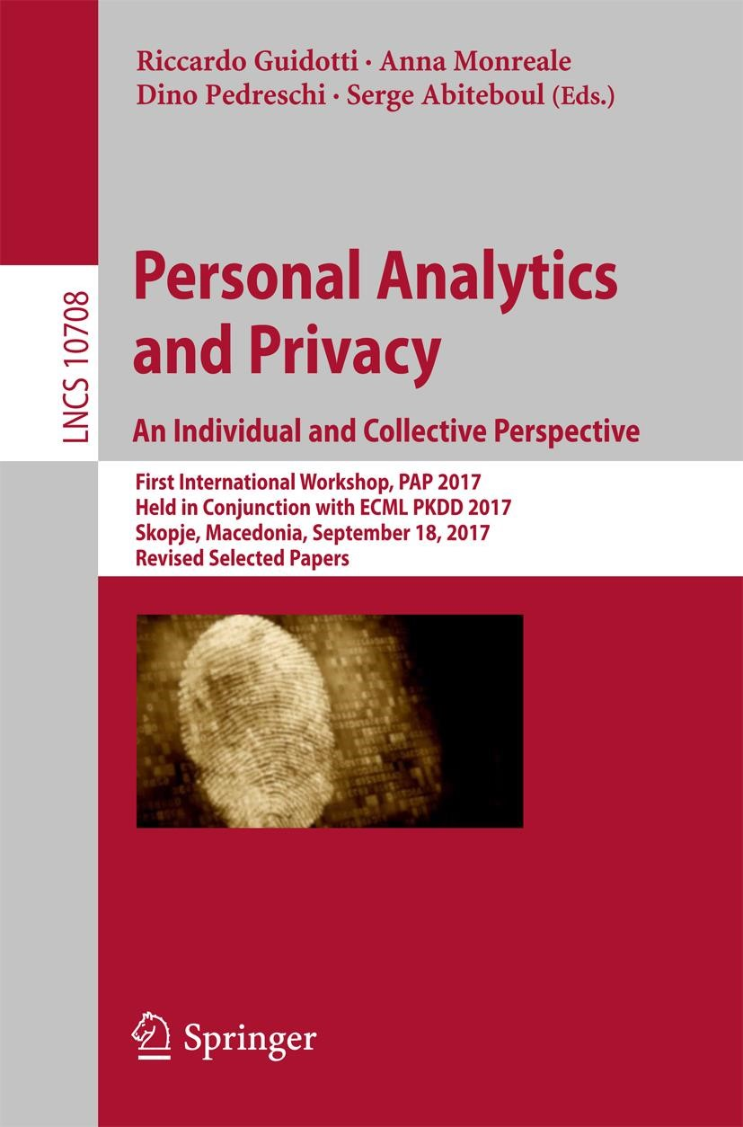Abbildung von Abiteboul / Guidotti / Monreale / Pedreschi | Personal Analytics and Privacy. An Individual and Collective Perspective | 1st ed. 2017 | 2017