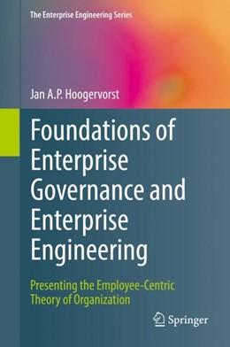 Abbildung von Hoogervorst | Foundations of Enterprise Governance and Enterprise Engineering | 2018 | Presenting the Employee-Centri...