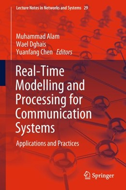 Abbildung von Alam / Dghais / Chen | Real-time Modelling and Processing for Communication Systems | 2018 | Applications and Practices