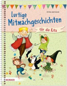 Abbildung von Metzger | Lustige Mitmachgeschichten für die Kita | 2018 | Fantasie, Spaß und Bewegung fü...