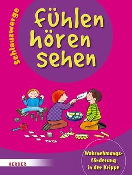 Abbildung von Wilmes-Mielenhausen | Schlauzwerge - fühlen, hören, sehen | 2018 | Wahrnehmungsförderung in der K...