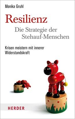 Abbildung von Gruhl | Resilienz - die Strategie der Stehauf-Menschen | 1. Auflage | 2018 | beck-shop.de
