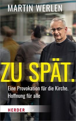 Abbildung von Werlen | Zu spät. | 2018 | Eine Provokation für die Kirch...