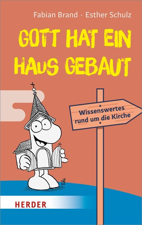 Gott hat ein Haus gebaut | Brand / Schulz, 2018 | Buch (Cover)