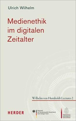 Abbildung von Wilhelm | Medienethik im digitalen Zeitalter | 2018