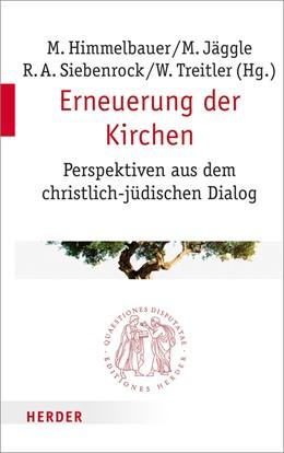 Abbildung von Himmelbauer / Jäggle / Siebenrock / Treitler   Erneuerung der Kirchen   2018   Perspektiven aus dem christlic...