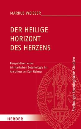 Abbildung von Weißer | Der Heilige Horizont des Herzens | 1. Auflage | 2018 | beck-shop.de